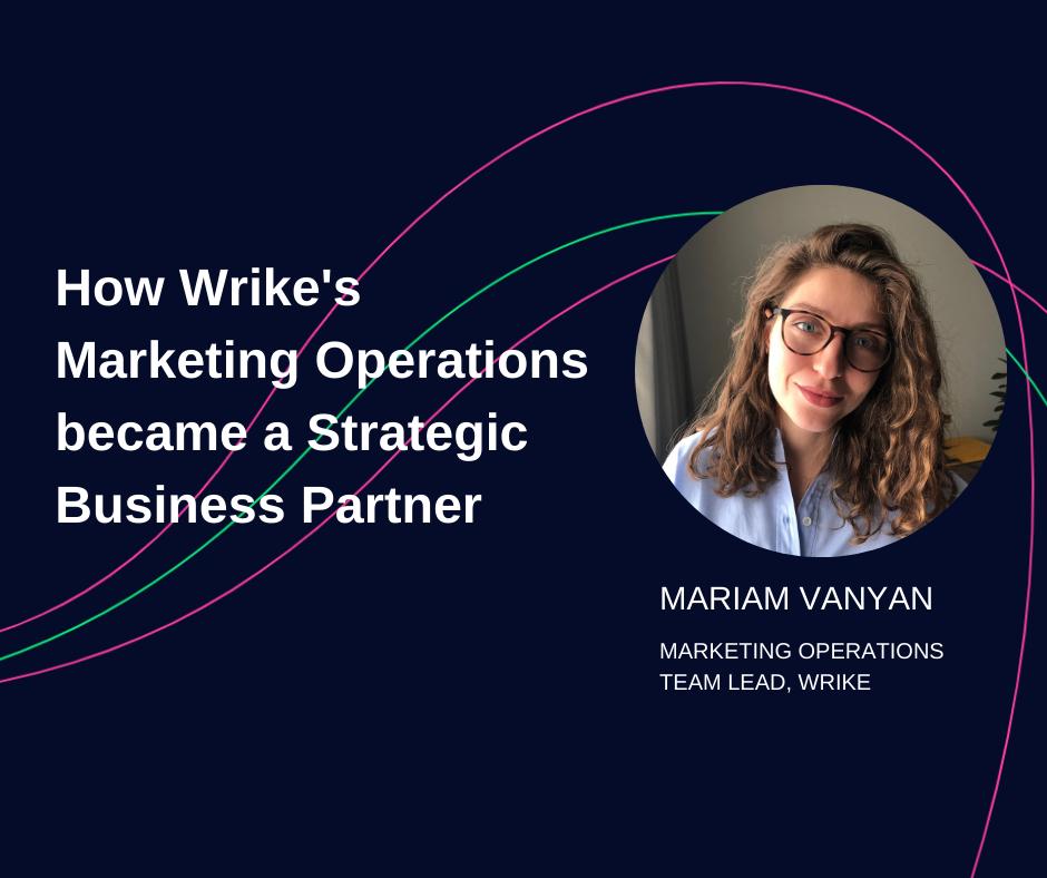 How Wrike's Marketing Operations became a Strategic Business Partner